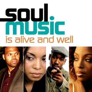 Soul Music Is Alive and Well - Various Artists (United Kingdom, 2013)