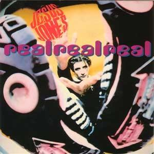 Real Real Real - Jesus Jones (United Kingdom, 1990)