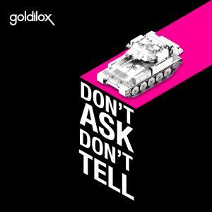 Don't Ask Don't Tell - Goldilox (United Kingdom, 2011)