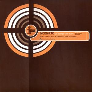 Life, Stranger Than Fiction - Remixes - Incognito (United Kingdom, 2001)