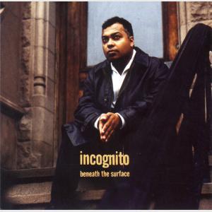 Beneath The Surface - Incognito (United Kingdom, 1996)