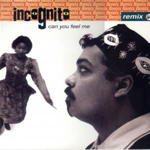 Can You Feel Me - Remix - Incognito (United Kingdom, 1990)