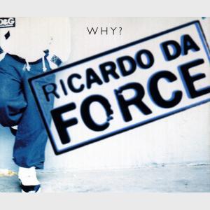 Why - Ricardo Da Force (United Kingdom, 1996)
