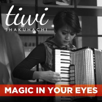Magic in Your Eyes - Single - Tiwi Shakuhachi (United Kingdom, 2015)