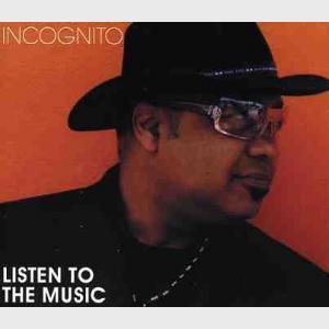 Listen To The Music - Incognito (United Kingdom, 2004)