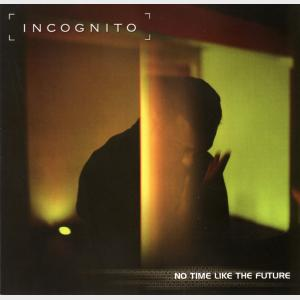 No Time Like The Future - Incognito (United Kingdom, 1999)