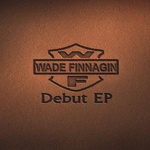 Debut EP - Wade Finnagin (Australia, 2012)