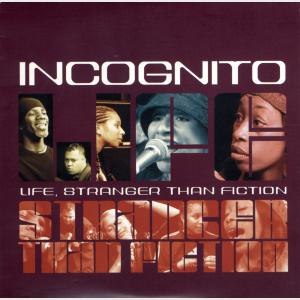Life, Stranger Than Fiction - Incognito (Germany, 2001)