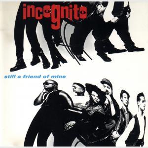 Still A Friend Of Mine - Incognito (United States, 1994)