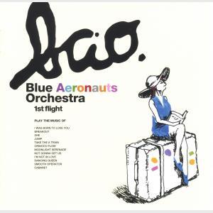 1st Flight - Blue Aeronauts Orchestra (Japan, 2004)