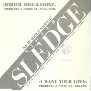 World, Rise & Shine/I Want Your Love - Sister Sledge (United Kingdom, 2010)