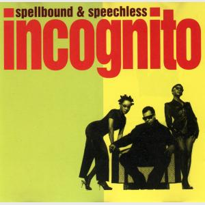 Spellbound And Speechless - Remix - Incognito (United States, 1995)