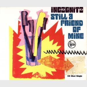 Still A Friend Of Mine - Incognito (United Kingdom, 1993)