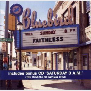 Sunday 8PM/Saturday 3AM - Faithless (United Kingdom, 1998)