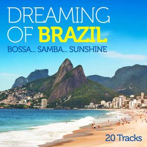 Dreaming of Brazil: Bossa... Samba... Sunshine - Various Artists (United Kingdom, 2013)