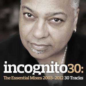 Incognito 30: The Essential Mixes (2003-2012) - Incognito (United Kingdom, 2012)