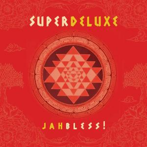 Jah Bless! - Super Deluxe (United States, 2013)
