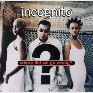 Where Did We Go Wrong - Incognito (United States, 1995)