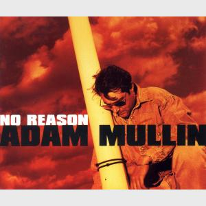 No Reason - Adam Mullin (United Kingdom, 1994)
