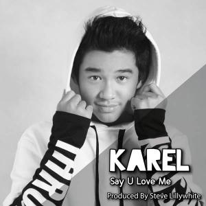 Say U Love Me - Single - Karel (Indonesia, 2015)