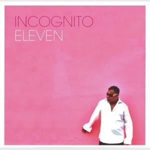 Eleven - Incognito (United Kingdom, 2005)