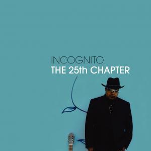 The 25th Chapter - Incognito (United Kingdom, 2005)