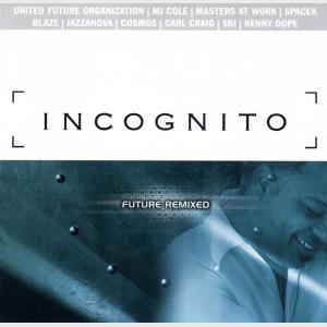 Future Remixed - Incognito (United Kingdom, 2000)