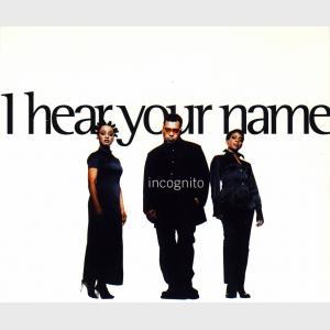 I Hear Your Name - Incognito (United Kingdom, 1995)