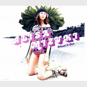 Shout It Out - Alisa Mizuki (Japan, 2003)