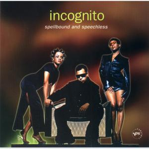 Spellbound And Speechless - Incognito (United States, 1995)