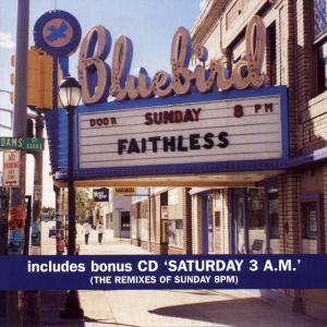Sunday 8PM/Saturday 3AM - Faithless (United Kingdom, 1998)