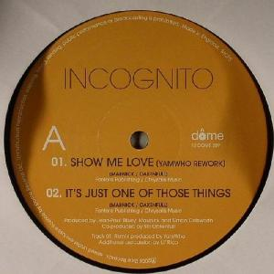 Show Me Love - Incognito (United Kingdom, 2006)
